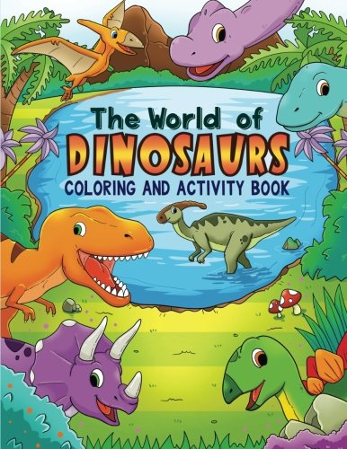 rs Coloring Book : Dinosaur Coloring Book for Kids 3-8, 6-8 Dinosaur Activity Book: Dinosaur Coloring Book for Boys and Girls ... Preschoolers Dinosaur Mazes and Coloring Book (Kids Coloring Book)