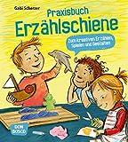 Praxisbuch Erzählschiene. Zum kreativen Erzählen, Spielen und Gestalten - Gabi Scherzer