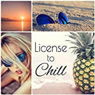 License to Chill - Beach Party Electronic Music, Ministry of Sound, Chill Lounge