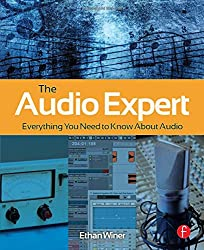 The Audio Expert: Everything You Need to Know About Audio