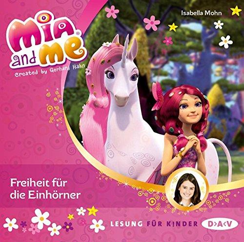 Mia and me – Teil 13: Freiheit für die Einhörner (1 CD) (Mia and me / Lesungen mit Musik)