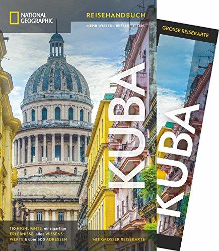 NATIONAL GEOGRAPHIC Reisehandbuch Kuba: Der ultimative Reiseführer mit über 500 Adressen und praktischer Faltkarte zum Herausnehmen für alle Traveler.
