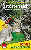 Wandern am Wasser Ostösterreich: Wildbäche · Schluchten · Seen. 51 Touren zwischen Enns und Neusiedler See. Mit GPS-Daten (Rother Wanderbuch)