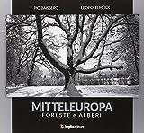 Mitteleuropa. Foreste e alberi. Ediz. illustrata