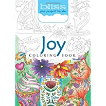BLISS Joy Coloring Book: Your Passport to Calm (Adult Coloring)