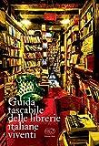 Guida tascabile delle librerie italiane viventi (Beaubourg - Varia)