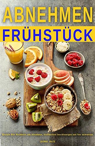 Abnehmen Fruhstuck Rezepte Diat Kochbuch Zum Abnehmen Stoffwechsel
