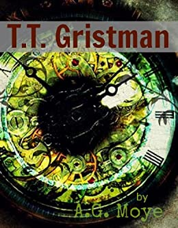 T.T. Gristman (English Edition) di [Moye, A.G.]