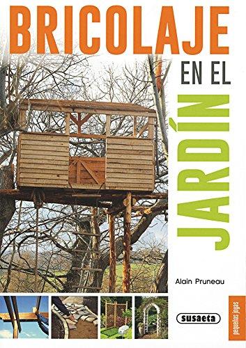 Bricolaje en el jardín (Pequeñas Joyas) por Susaeta Ediciones S  A
