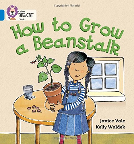 How to Grow a Beanstalk: Band 04/Blue (Collins Big Cat Phonics): Blue/Band 4