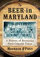This history begins with the earliest brewers in the colony--women--revealing details of the Old Line State's brewing families and their methods. Stories never before told trace the effects of war, competition, the Industrial Revolution, Prohibition ...