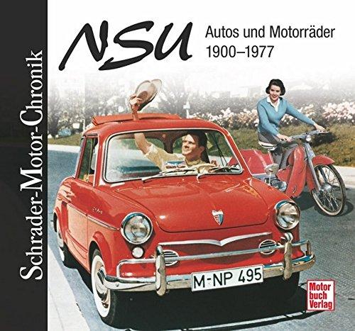 Preisvergleich Produktbild NSU: Autos und Motorräder 1900-1977