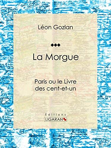 La Morgue: Paris ou le Livre des cent-et-un par Léon Gozlan