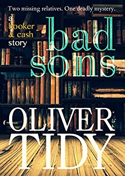 Bad Sons (a Booker & Cash Story Book 1) by [Tidy, Oliver]