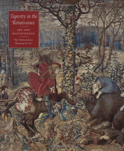 Tapestry in the Renaissance: Art and Magnificence by Mr. Thomas P. Campbell (2002-04-01)