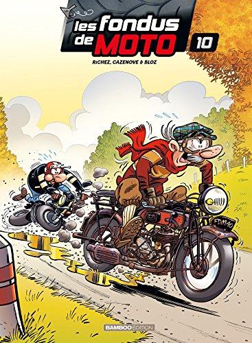 Les Fondus de moto - tome 10 par Christophe Cazenove, Hervé Richez, Bloz