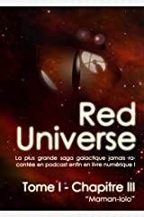 The Red Universe Tome 1 Chapitre 3: Maman-Lolo Format Kindle