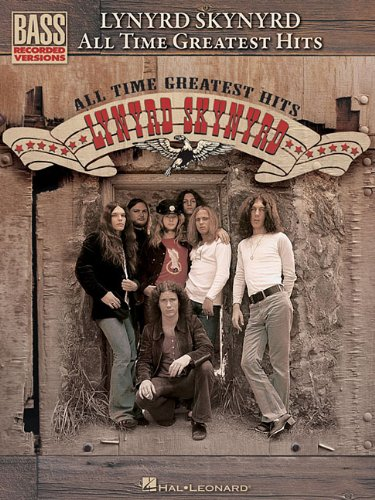 Lynyrd Skynyrd: All Time Greatest Hits (Bass Recorded Versions)