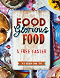 Food Glorious Food: From Cakes to Curries to Cornish Pasties - Favourite Dishes from the Search for Britain's Best Recipe