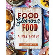 Food Glorious Food: From Cakes to Curries to Cornish Pasties – Favourite Dishes from the Search for Britain's Best Recipe (English Edition)
