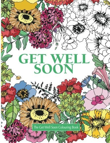 The Get Well Soon Colouring Book (Really Relaxing Colouring Books) by Elizabeth James (2015-09-10)