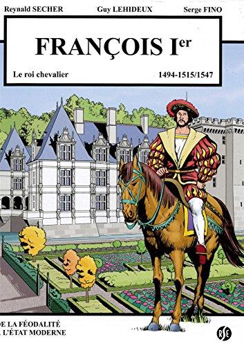 François premier - le roi chevalier - villandry