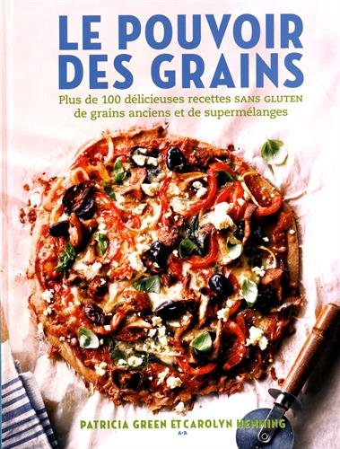 Le pouvoir des grains par Patricia Green, Carolyn Hemming