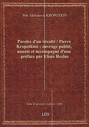 Paroles De Revolte - Paroles d'un révolté / Pierre Kropotkine ;