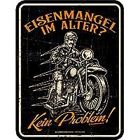 Original RAHMENLOS® Blechschild für den etwas älteren Biker: Eisenmangel - kein Problem!