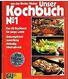 Unser Kochbuch No. 1. Das GU Kochbuch für junge Leute. Unkompliziert, zuverlässig, vielseitig, international