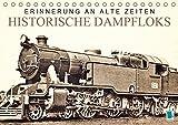 Erinnerung an alte Zeiten: Historische Dampfloks (Tischkalender 2019 DIN A5 quer): Dampflokomotiven: Mit Volldampf voraus! (Monatskalender, 14 Seiten ) (CALVENDO Mobilitaet)