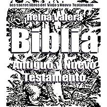 La Biblia, los sacros libros del viejo y el nuevo testamento. Reina Valera