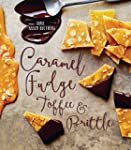 Caramel, Fudge, Toffee & Brittle: Sec...