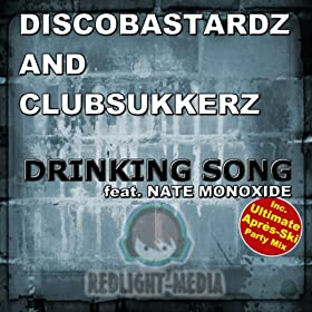 Discobastardz & Clubsukkerz feat. Nate Monoxide-Drinking Song (Drinking Party Edition)