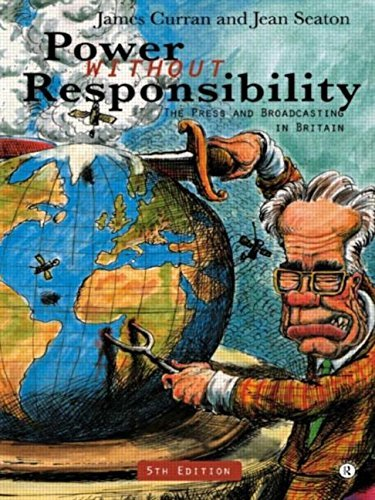 Power Without Responsibility: Press, Broadcasting and the Internet in Britain by James Curran (1997-10-04)
