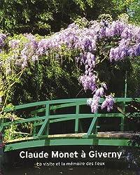 Claude Monet à Giverny : La visite et la mémoire des lieux