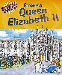 Becoming Queen Elizabeth II (Famous People, Great Events)