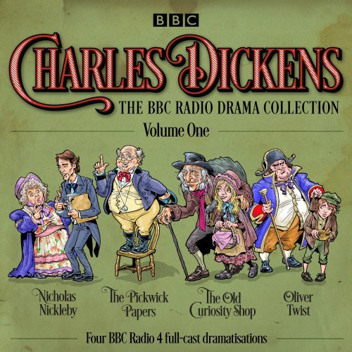 Charles Dickens: The BBC Radio Drama Collection: Volume One: Classic Drama from the BBC Radio Archive by Charles Dickens (2015-10-01)