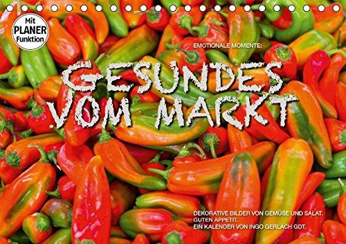 Emotionale Momente: Gesundes vom Markt (Tischkalender 2017 DIN A5 quer): Attraktive Bilder von Gemüse und Salat. (Geburtstagskalender, 14 Seiten ) (CALVENDO Lifestyle)