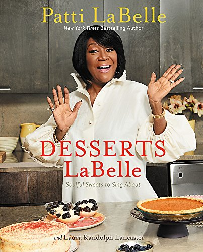 Desserts LaBelle: Soulful Sweets to Sing About La Grand-pie Dish