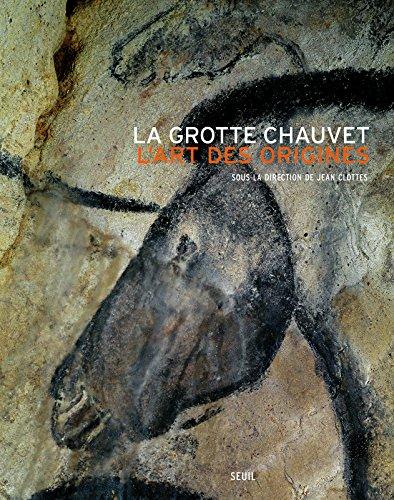 La Grotte Chauvet. L'Art des origines par Jean Clottes