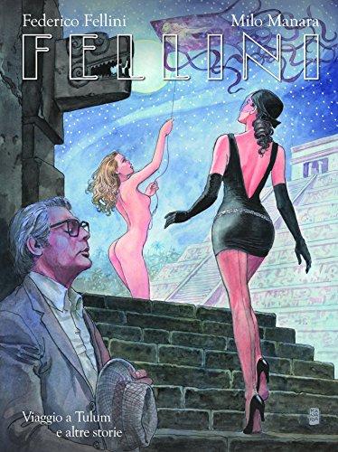 Fellini. Viaggio a Tulum e altre storie. Ediz. regular