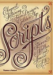Scripts: Elegant Lettering from Design's Golden Age by Steven Heller (2011-05-09)