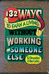 132 ways to earn a living without working (for someone else)