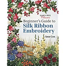 Beginner\'s Guide to Silk Ribbon Embroidery (Search Press Classics)