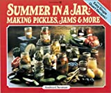 Summer in a Jar: Making Pickles, Jams and More by Andrea Chesman (1985-07-02)