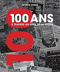 100 ans à travers les unes de la presse