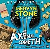 The Axeman Cometh (The Mervyn Stone Mysteries)