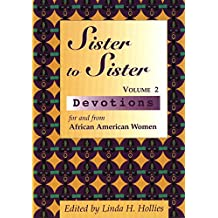 Sister to Sister: Devotions for & from African American Women Vol. 2 (Sister to Sister Series) (English Edition)