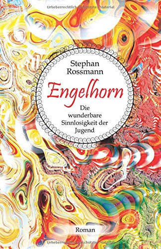 Buchseite und Rezensionen zu 'Engelhorn: Die wunderbare Sinnlosigkeit der Jugend' von Stephan Rossmann